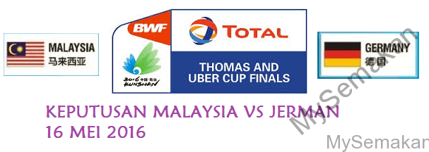 Live streaming Keputusan Malaysia Vs Jerman Piala Thomas 16-5-2016